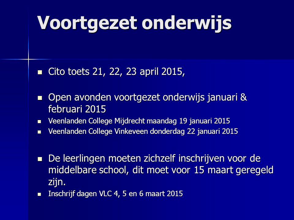 Voortgezet onderwijs Cito toets 21, 22, 23 april 2015, Cito toets 21, 22, 23 april 2015, Open avonden voortgezet onderwijs januari & februari 2015 Ope