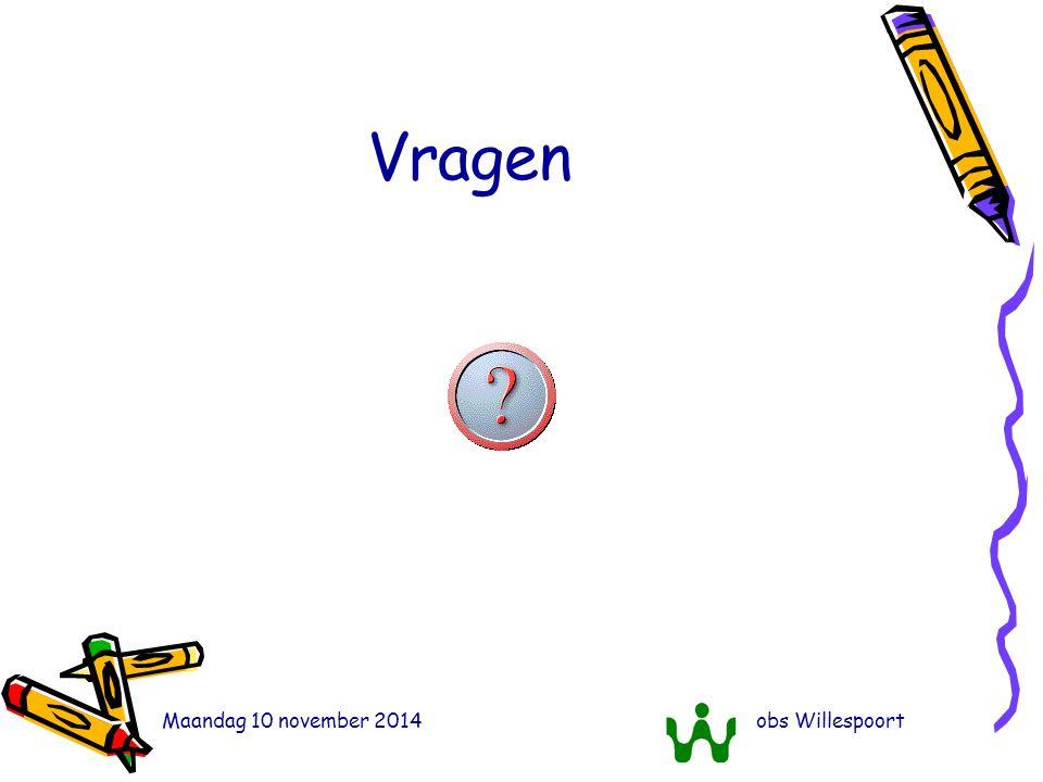 Maandag 10 november 2014obs Willespoort Vragen