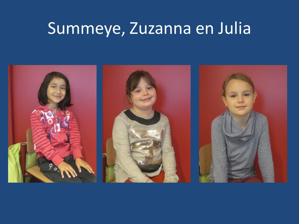 Summeye, Zuzanna en Julia