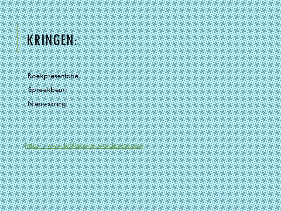 KRINGEN: Boekpresentatie Spreekbeurt Nieuwskring http://www.juffiecarla.wordpress.com