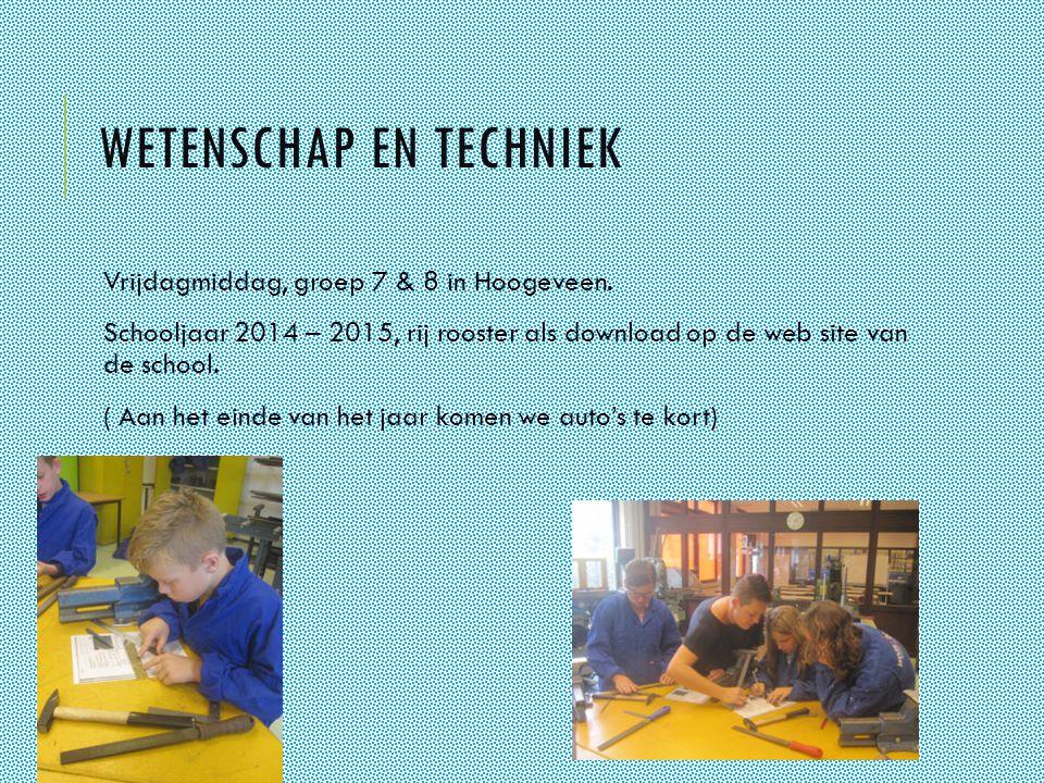 WETENSCHAP EN TECHNIEK Vrijdagmiddag, groep 7 & 8 in Hoogeveen.