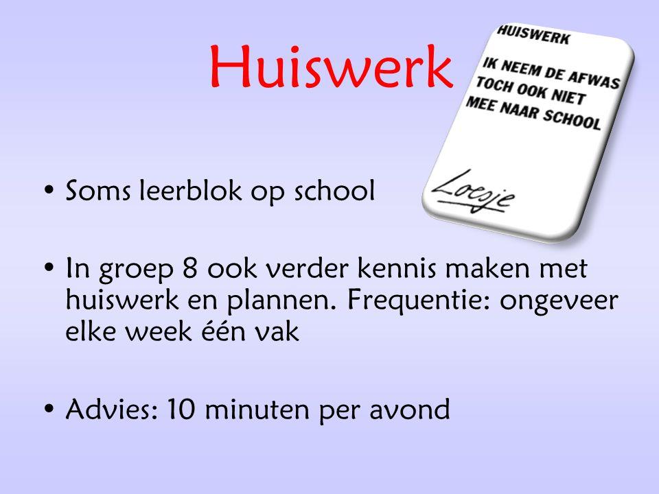 Huiswerk Soms leerblok op school In groep 8 ook verder kennis maken met huiswerk en plannen. Frequentie: ongeveer elke week één vak Advies: 10 minuten