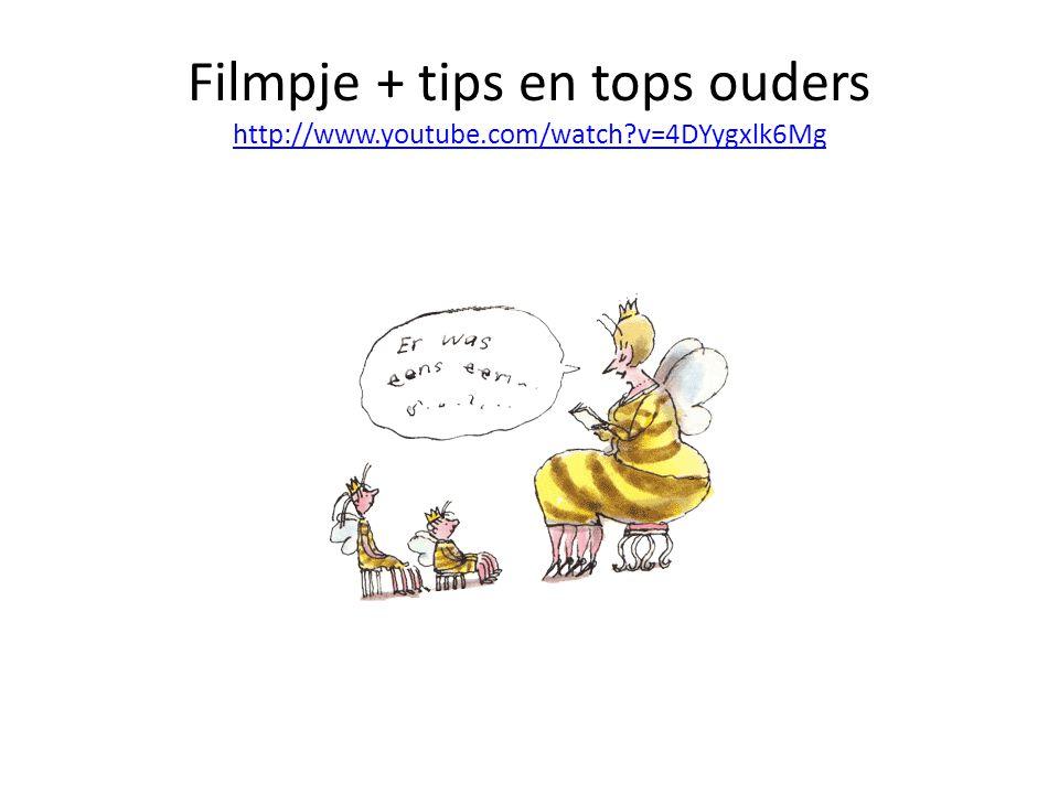 Filmpje + tips en tops ouders http://www.youtube.com/watch?v=4DYygxlk6Mg http://www.youtube.com/watch?v=4DYygxlk6Mg