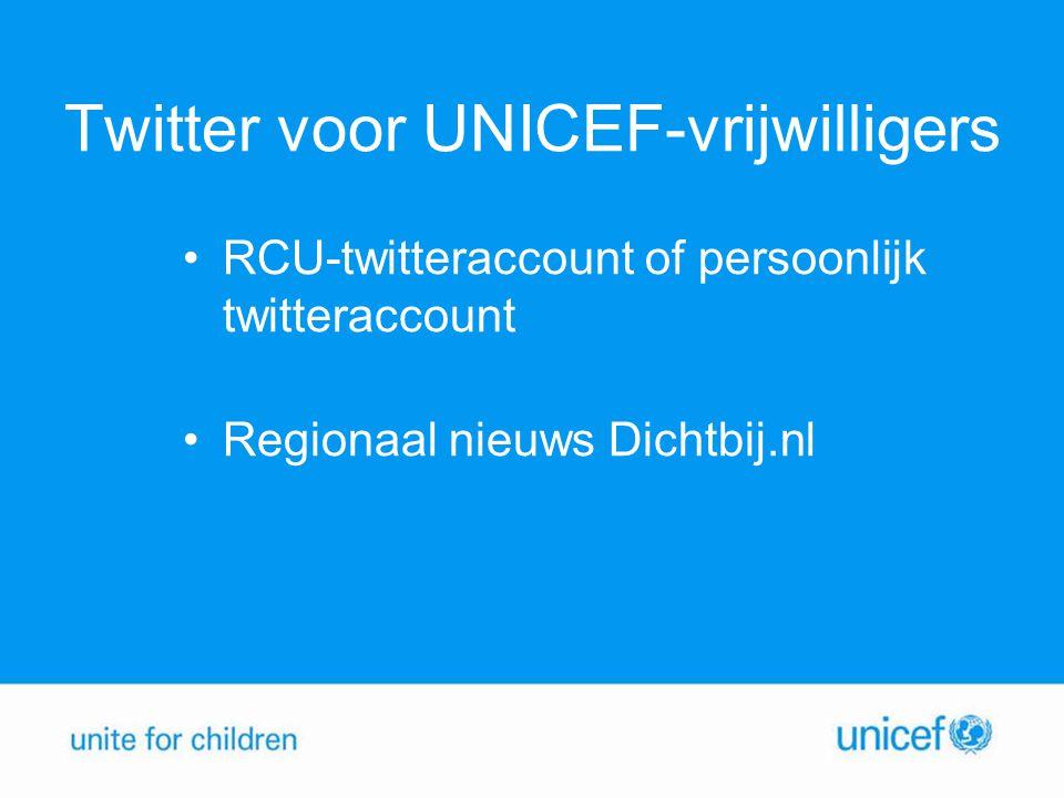 Twitter voor UNICEF-vrijwilligers RCU-twitteraccount of persoonlijk twitteraccount Regionaal nieuws Dichtbij.nl
