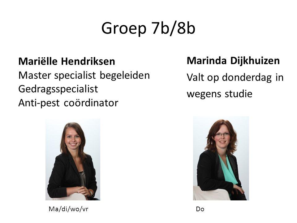 Groep 7b/8b Mariëlle Hendriksen Master specialist begeleiden Gedragsspecialist Anti-pest coördinator Marinda Dijkhuizen Valt op donderdag in wegens studie Ma/di/wo/vrDo
