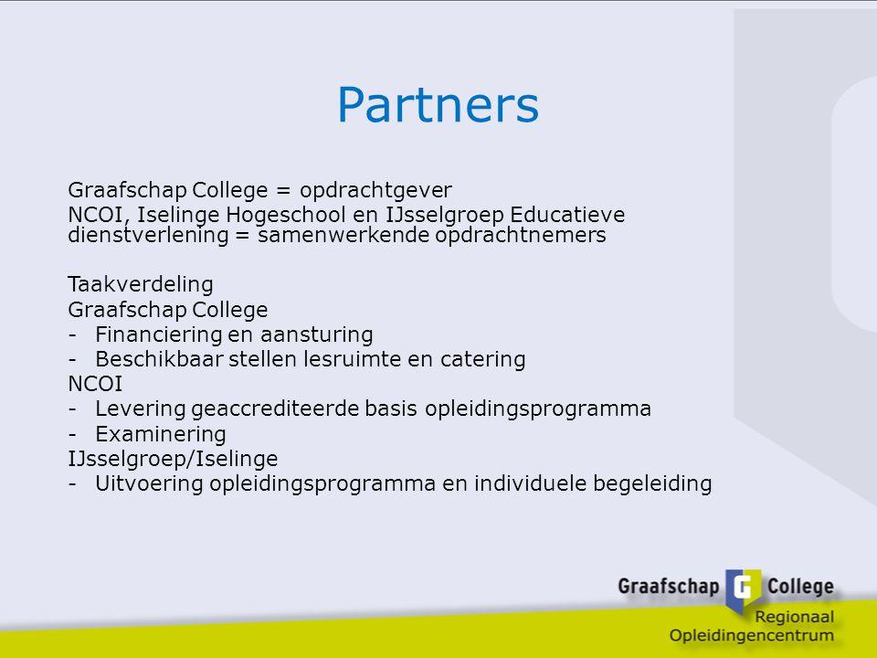 Partners Graafschap College = opdrachtgever NCOI, Iselinge Hogeschool en IJsselgroep Educatieve dienstverlening = samenwerkende opdrachtnemers Taakver