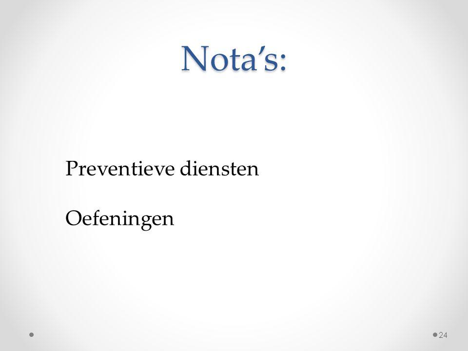 Nota's: Preventieve diensten Oefeningen 24