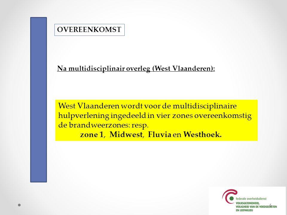 West Vlaanderen wordt voor de multidisciplinaire hulpverlening ingedeeld in vier zones overeenkomstig de brandweerzones: resp. zone 1, Midwest, Fluvia