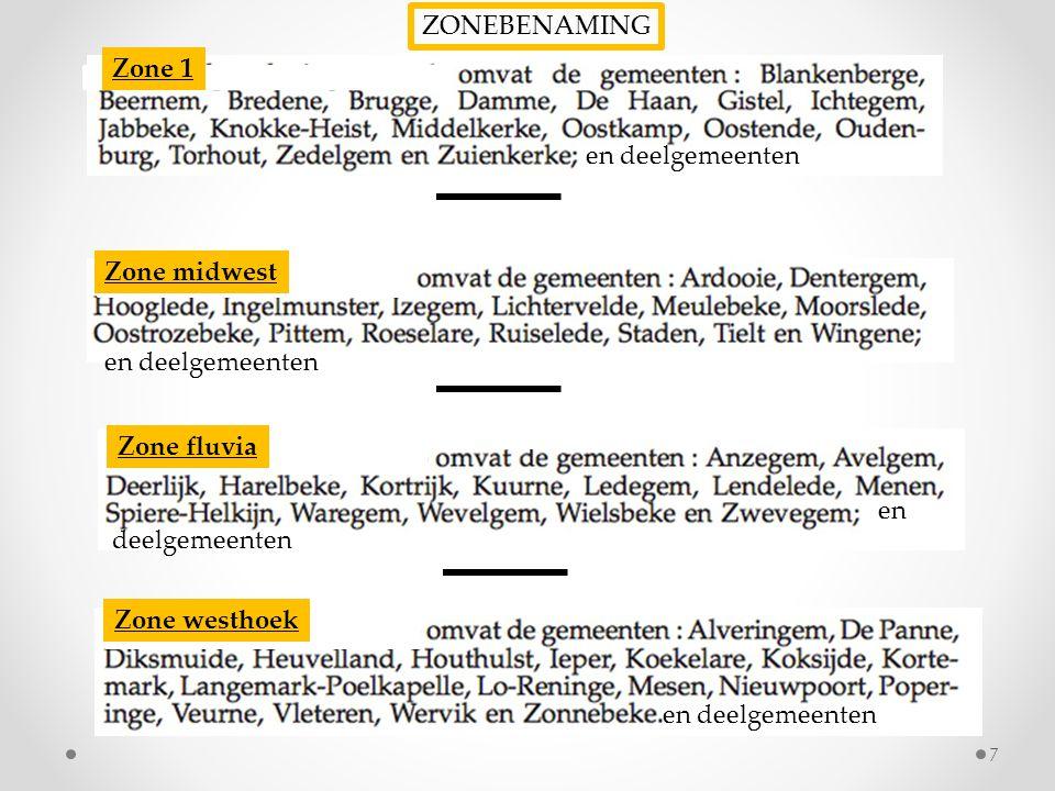 Zone 1 Zone midwest Zone fluvia Zone westhoek en deelgemeenten deelgemeenten en ZONEBENAMING 7