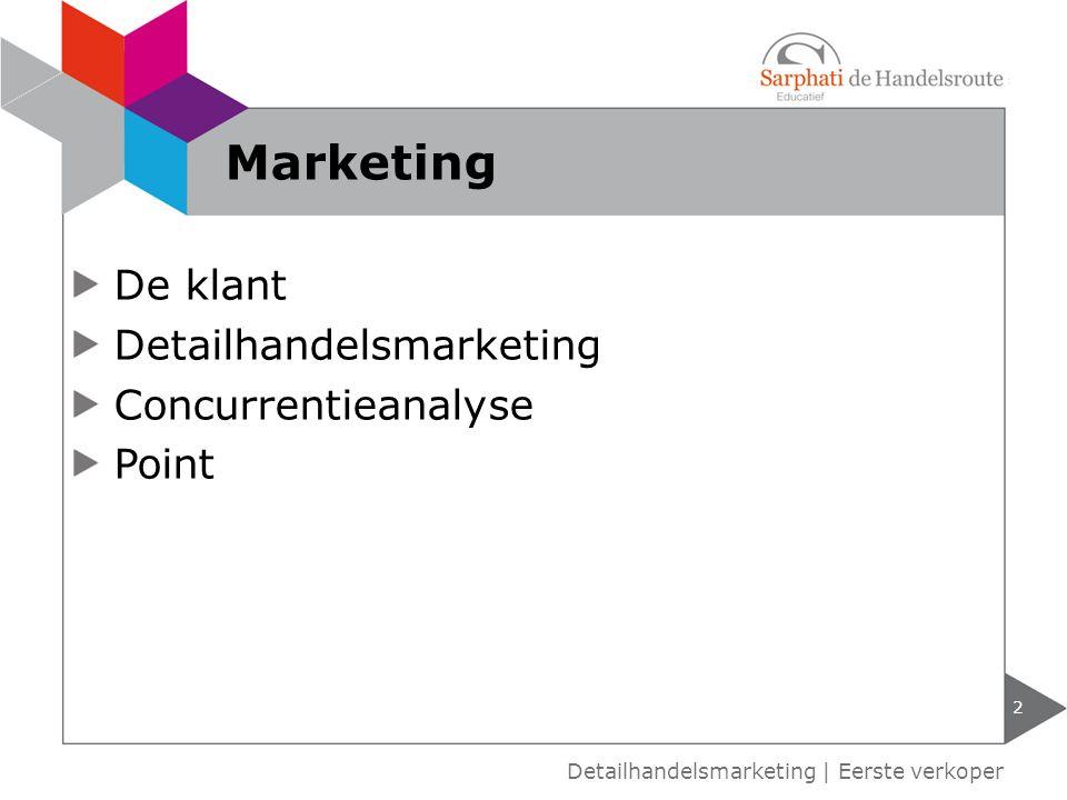 De klant Detailhandelsmarketing Concurrentieanalyse Point 2 Detailhandelsmarketing | Eerste verkoper Marketing