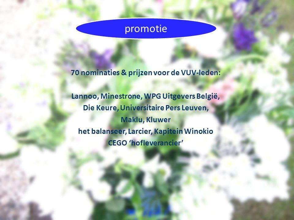 70 nominaties & prijzen voor de VUV-leden: Lannoo, Minestrone, WPG Uitgevers België, Die Keure, Universitaire Pers Leuven, Maklu, Kluwer het balanseer, Larcier, Kapitein Winokio CEGO 'hofleverancier'