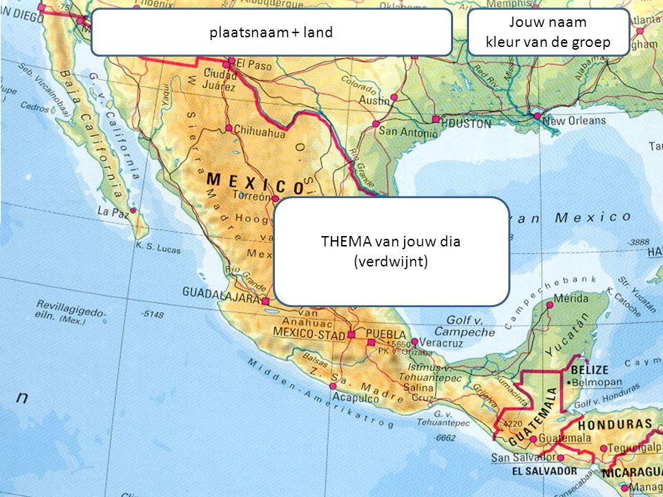 plaatsnaam + land Jouw naam kleur van de groep THEMA van jouw dia (verdwijnt)