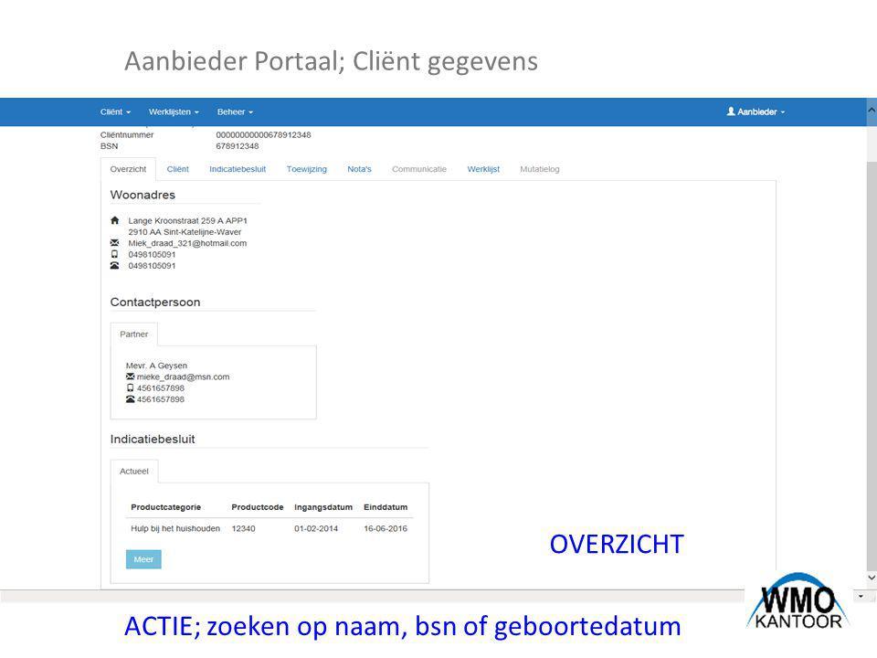 Aanbieder Portaal; Cliënt gegevens OVERZICHT ACTIE; zoeken op naam, bsn of geboortedatum