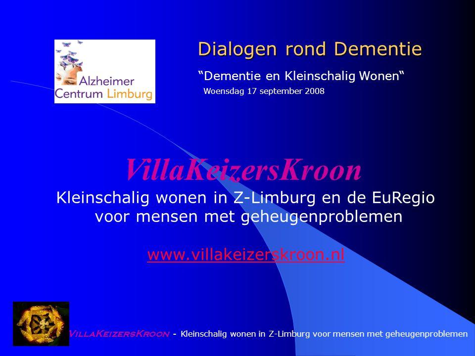VillaKeizersKroon - Kleinschalig wonen in Z-Limburg voor mensen met geheugenproblemen Geheugenprobleem: …..hoe met wonen .