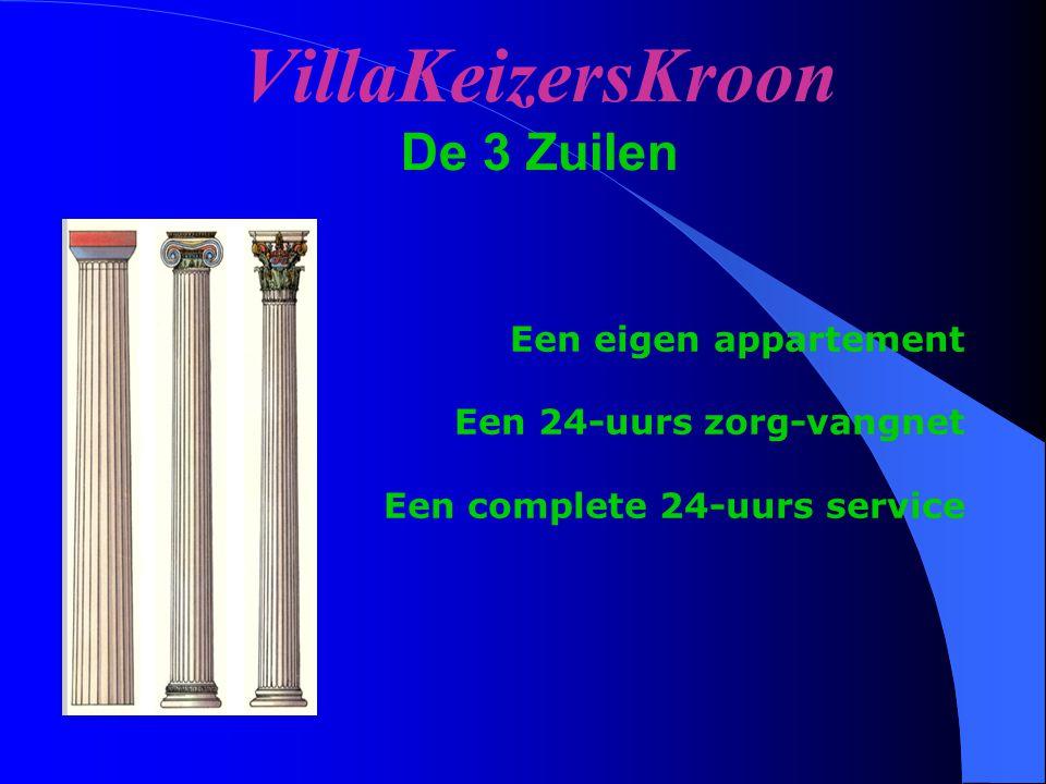 VillaKeizersKroon De 3 Zuilen Een eigen appartement Een 24-uurs zorg-vangnet Een complete 24-uurs service