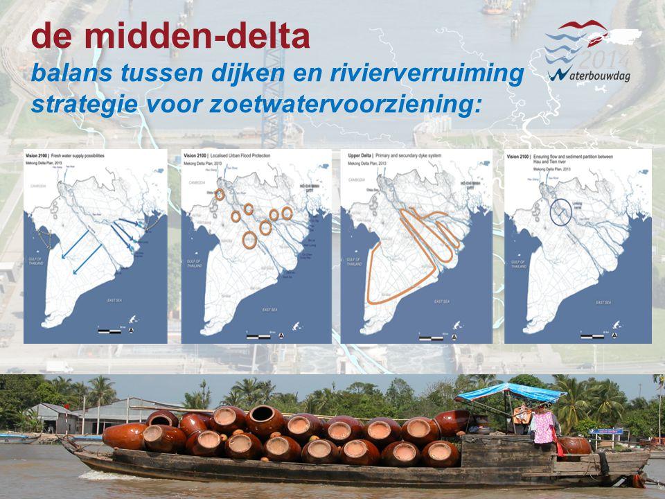 13 november 201412 Waterbouwen en onderhouden 13 november 201412 Waterbouwen en onderhouden 13 november 201412 Waterbouwen en onderhouden de midden-delta balans tussen dijken en rivierverruiming strategie voor zoetwatervoorziening:
