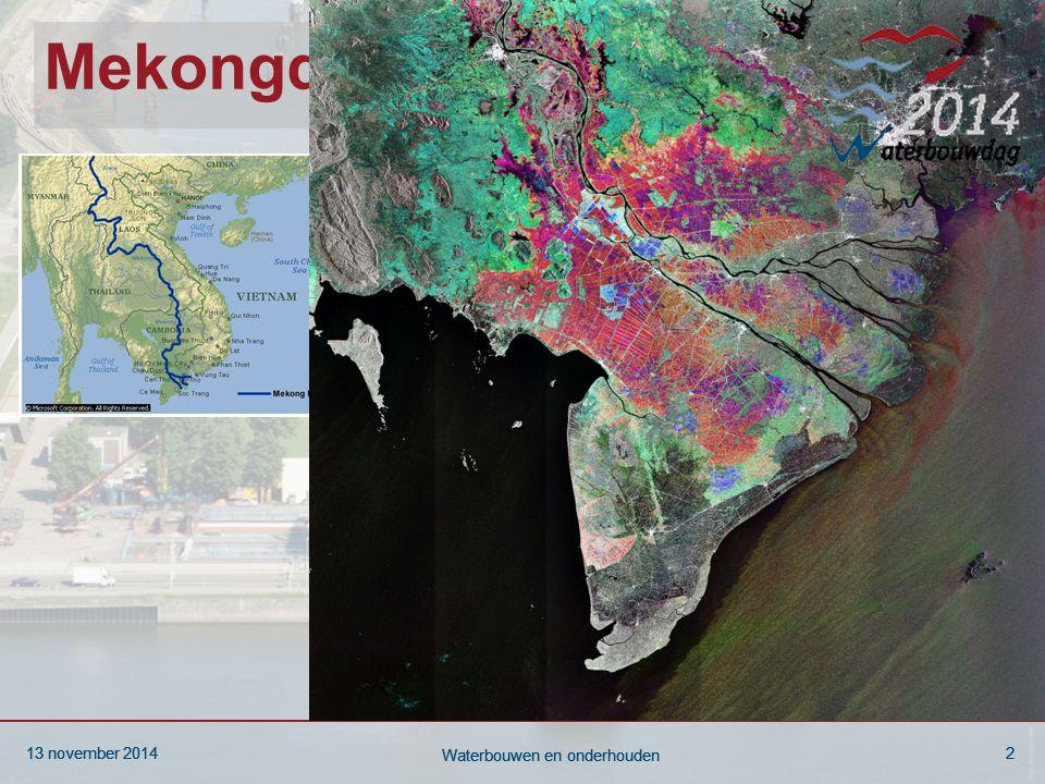 13 november 20142 Waterbouwen en onderhouden 13 november 20142 Waterbouwen en onderhouden 13 november 20142 Waterbouwen en onderhouden Mekongdelta in Vietnam