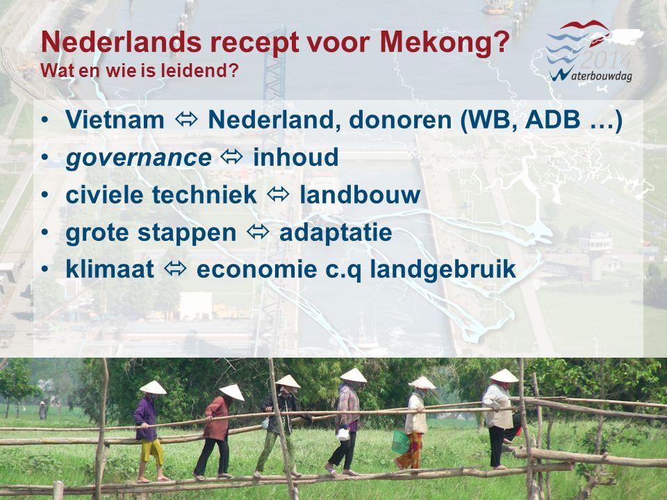 13 november 20146 Waterbouwen en onderhouden 13 november 20146 Waterbouwen en onderhouden 13 november 20146 Waterbouwen en onderhouden Nederlands recept voor Mekong.