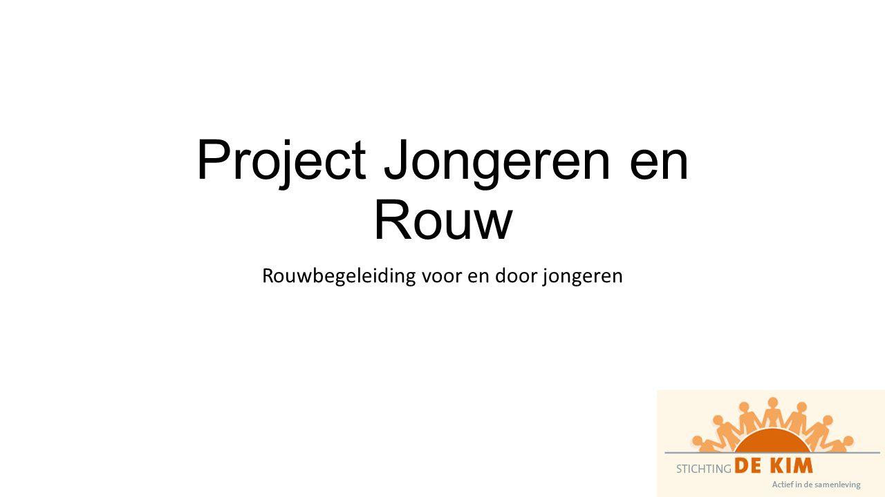 Project Jongeren en Rouw Rouwbegeleiding voor en door jongeren