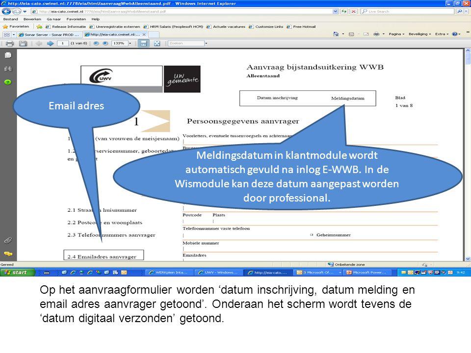 Op het aanvraagformulier worden 'datum inschrijving, datum melding en email adres aanvrager getoond'.