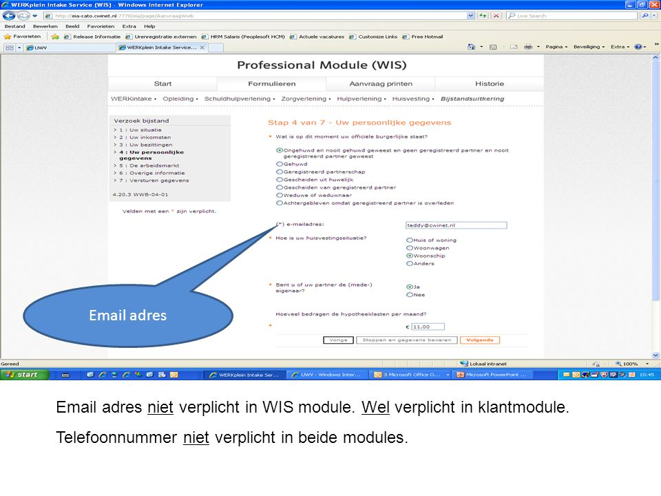 Email adres niet verplicht in WIS module. Wel verplicht in klantmodule. Telefoonnummer niet verplicht in beide modules. Email adres