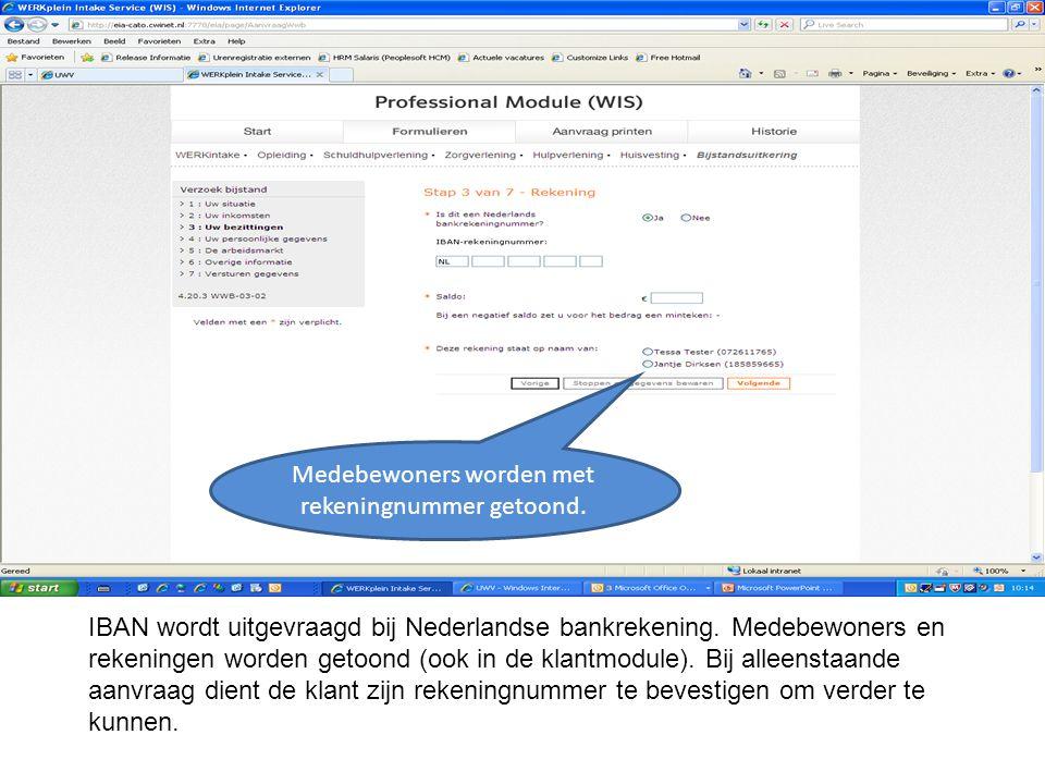 IBAN wordt uitgevraagd bij Nederlandse bankrekening. Medebewoners en rekeningen worden getoond (ook in de klantmodule). Bij alleenstaande aanvraag die