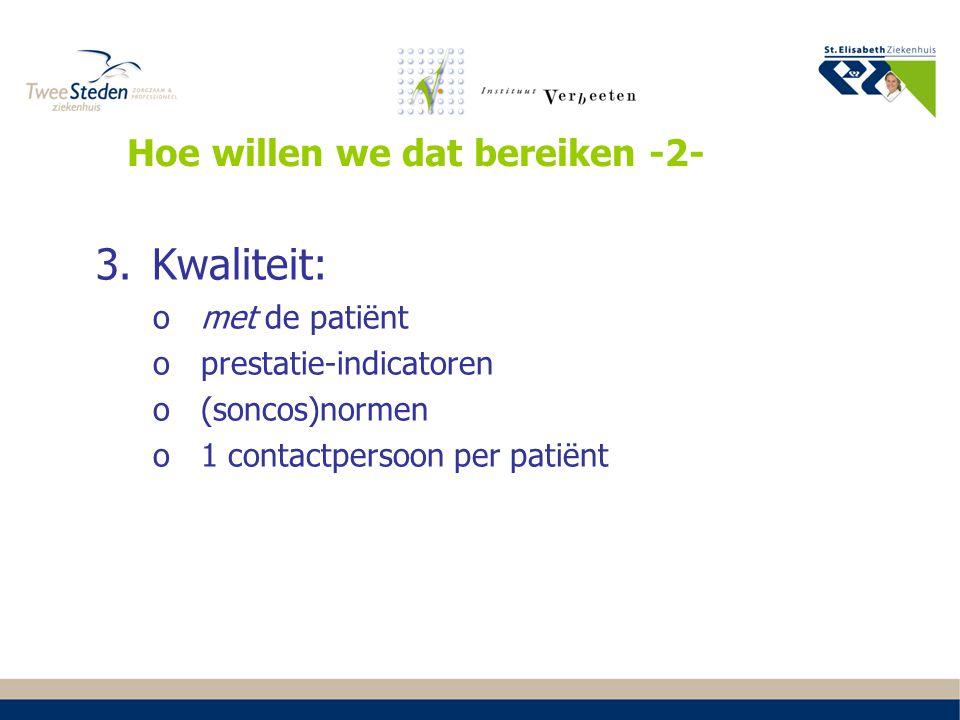 4.Communicatie: owebsite met veel informatie en mening van patiënten obeleidsplan osmoelenboek ofolders osymposium 5.Research ogezamenlijk trialbureau Hoe willen we dat bereiken -3-