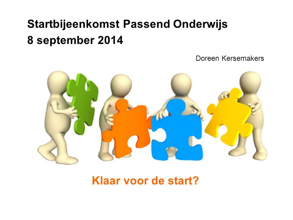 Klaar voor de start? Startbijeenkomst Passend Onderwijs 8 september 2014 Doreen Kersemakers