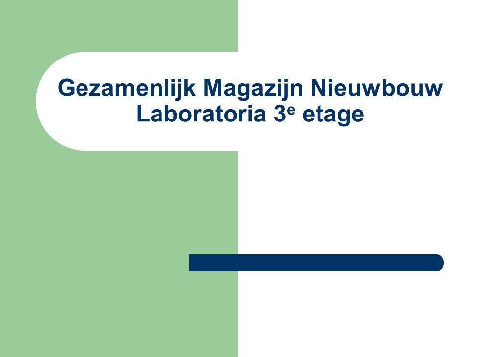 Gezamenlijk Magazijn Nieuwbouw Laboratoria 3 e etage