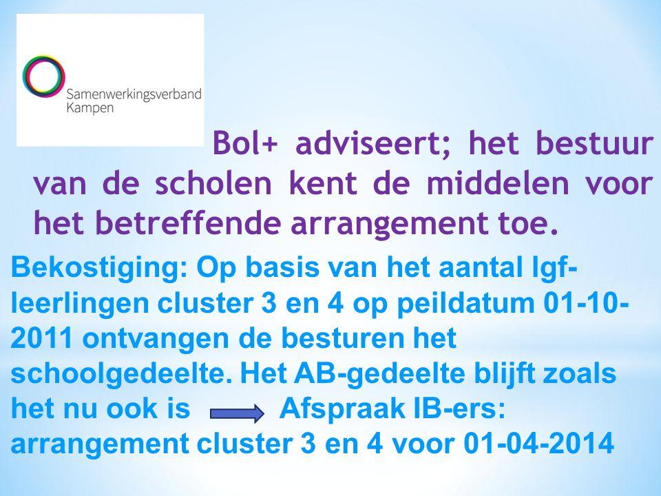Bol+ adviseert; het bestuur van de scholen kent de middelen voor het betreffende arrangement toe. Bekostiging: Op basis van het aantal lgf- leerlingen