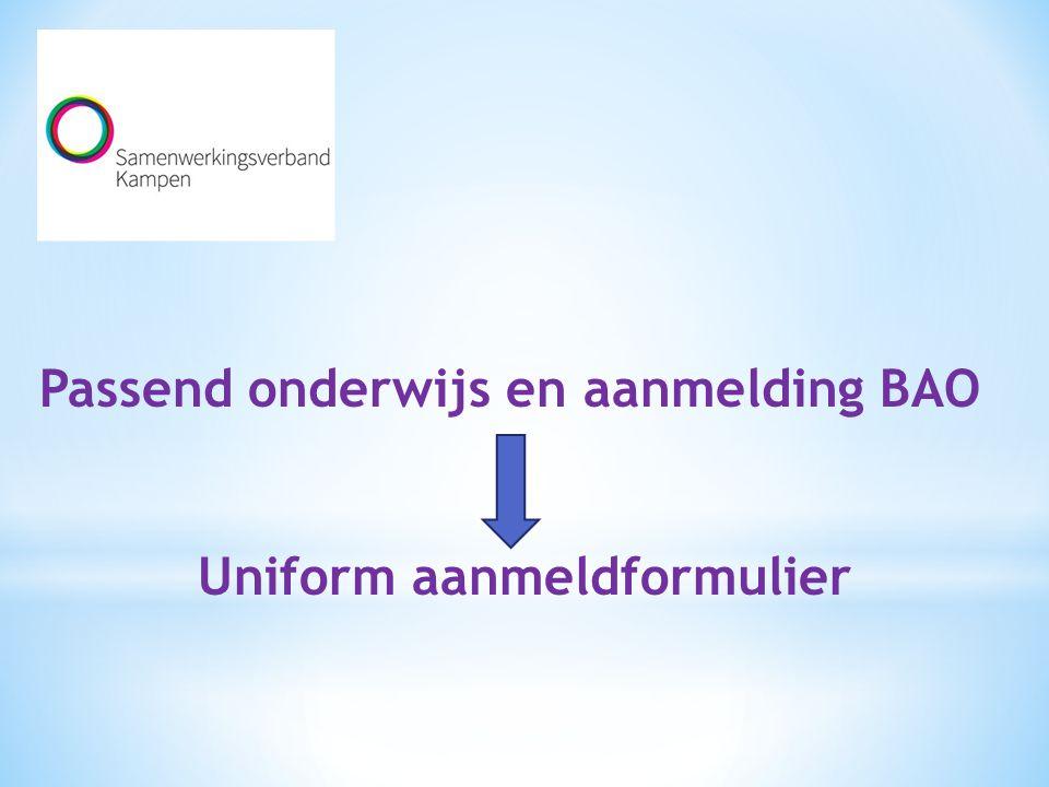 Passend onderwijs en aanmelding BAO Uniform aanmeldformulier