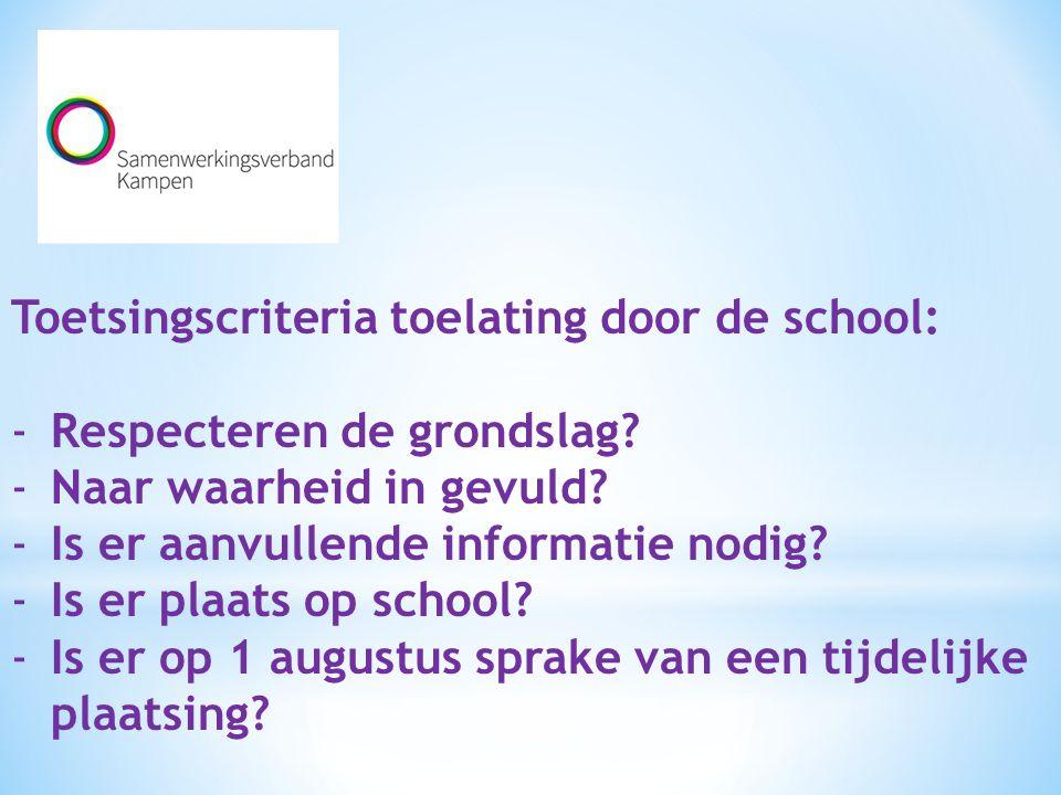 Toetsingscriteria toelating door de school: -Respecteren de grondslag.
