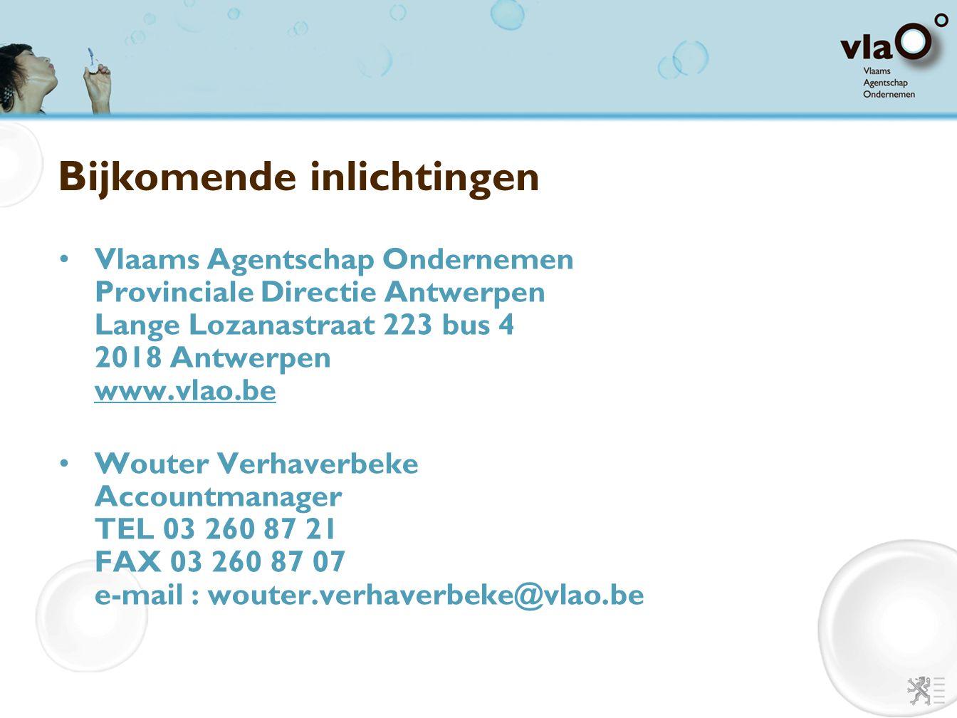 Bijkomende inlichtingen Vlaams Agentschap Ondernemen Provinciale Directie Antwerpen Lange Lozanastraat 223 bus 4 2018 Antwerpen www.vlao.be www.vlao.b