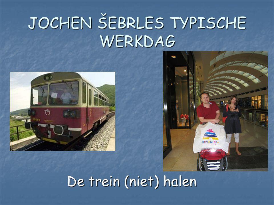 JOCHEN ŠEBRLES TYPISCHE WERKDAG De trein (niet) halen