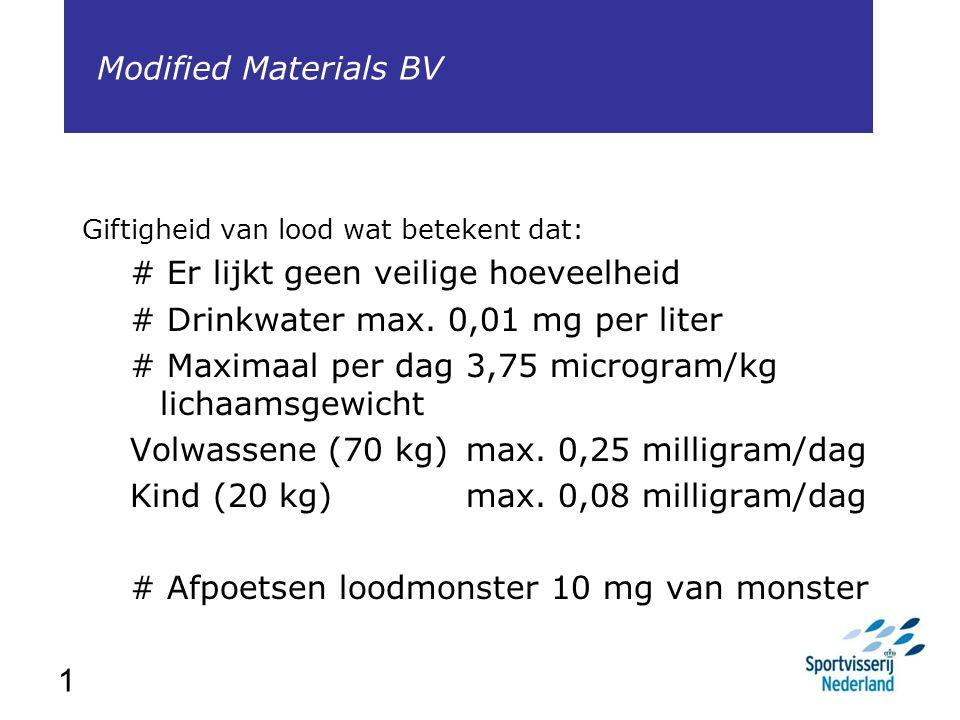 1 Giftigheid van lood wat betekent dat: # Er lijkt geen veilige hoeveelheid # Drinkwater max. 0,01 mg per liter # Maximaal per dag 3,75 microgram/kg l