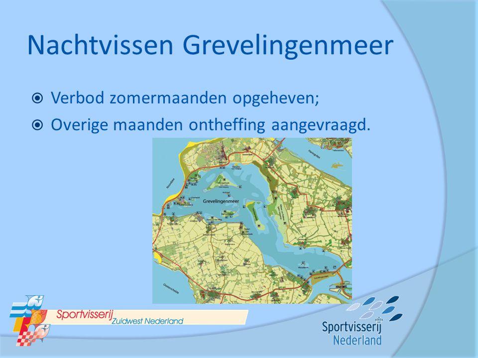Nachtvissen Grevelingenmeer  Verbod zomermaanden opgeheven;  Overige maanden ontheffing aangevraagd.