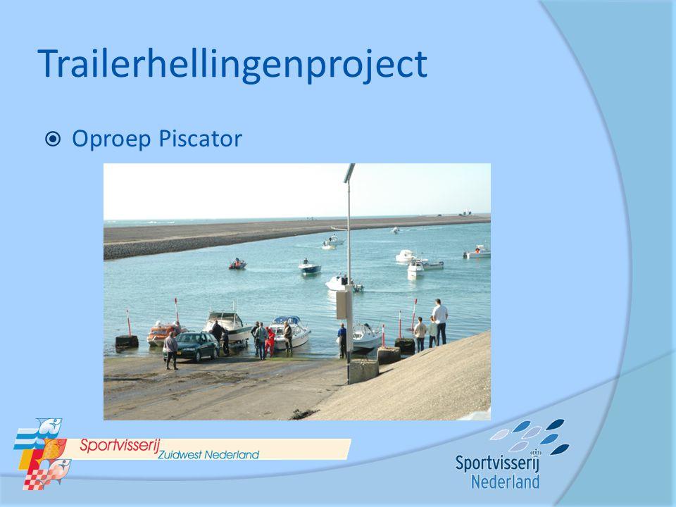 Trailerhellingenproject  Oproep Piscator