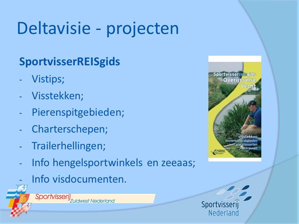 Deltavisie - projecten SportvisserREISgids - Vistips; - Visstekken; - Pierenspitgebieden; - Charterschepen; - Trailerhellingen; - Info hengelsportwink