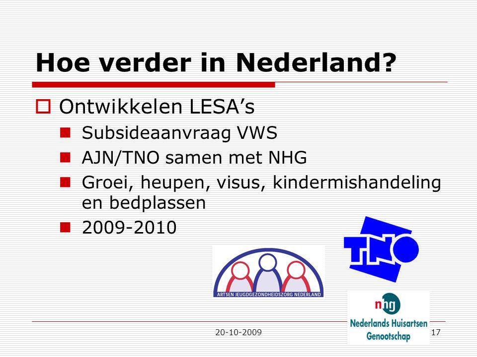 20-10-200917 Hoe verder in Nederland?  Ontwikkelen LESA's Subsideaanvraag VWS AJN/TNO samen met NHG Groei, heupen, visus, kindermishandeling en bedpl
