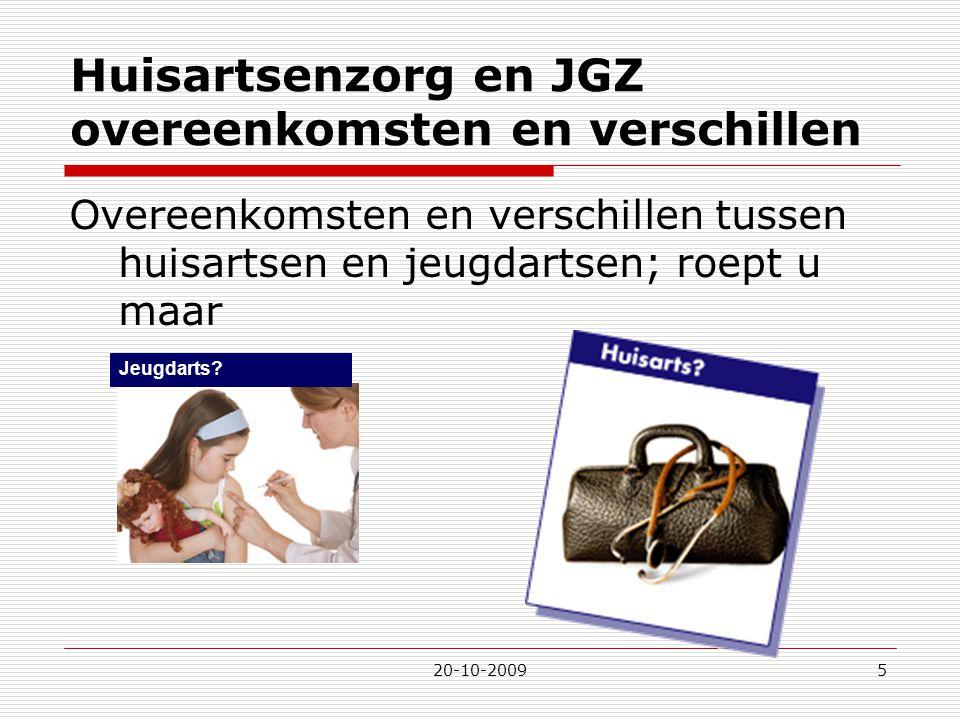 20-10-20095 Huisartsenzorg en JGZ overeenkomsten en verschillen Overeenkomsten en verschillen tussen huisartsen en jeugdartsen; roept u maar Jeugdarts