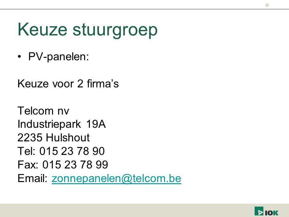 Keuze stuurgroep PV-panelen: Keuze voor 2 firma's Telcom nv Industriepark 19A 2235 Hulshout Tel: 015 23 78 90 Fax: 015 23 78 99 Email: zonnepanelen@telcom.bezonnepanelen@telcom.be