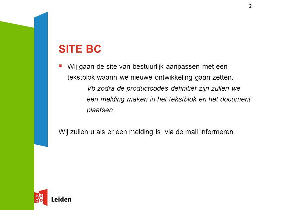 SITE BC  Wij gaan de site van bestuurlijk aanpassen met een tekstblok waarin we nieuwe ontwikkeling gaan zetten. Vb zodra de productcodes definitief