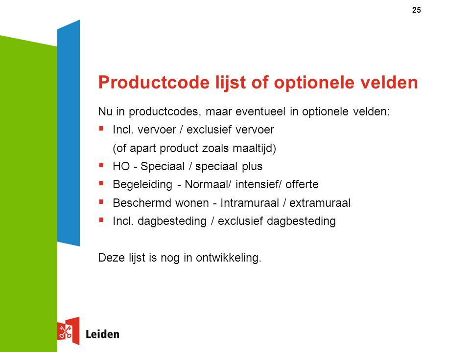 Productcode lijst of optionele velden Nu in productcodes, maar eventueel in optionele velden:  Incl. vervoer / exclusief vervoer (of apart product zo
