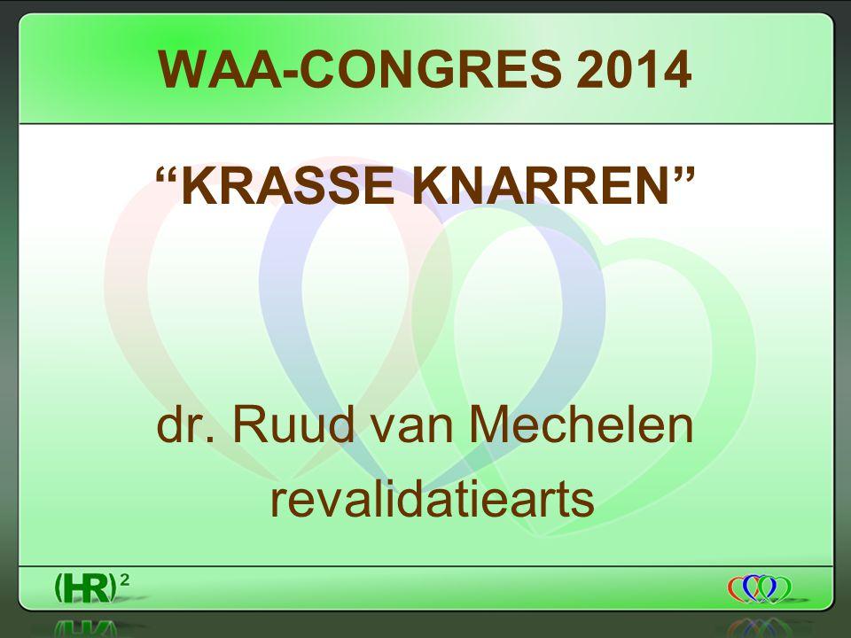 WAA-CONGRES 2014 KRASSE KNARREN dr. Ruud van Mechelen revalidatiearts