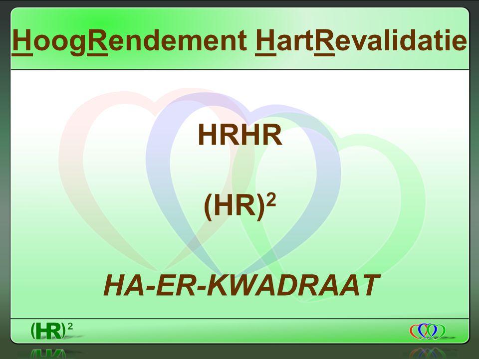 HoogRendement HartRevalidatie HRHR (HR) 2 HA-ER-KWADRAAT