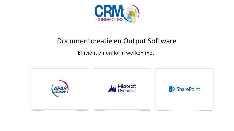 Documentcreatie en Output Software Efficiënt en uniform werken met:
