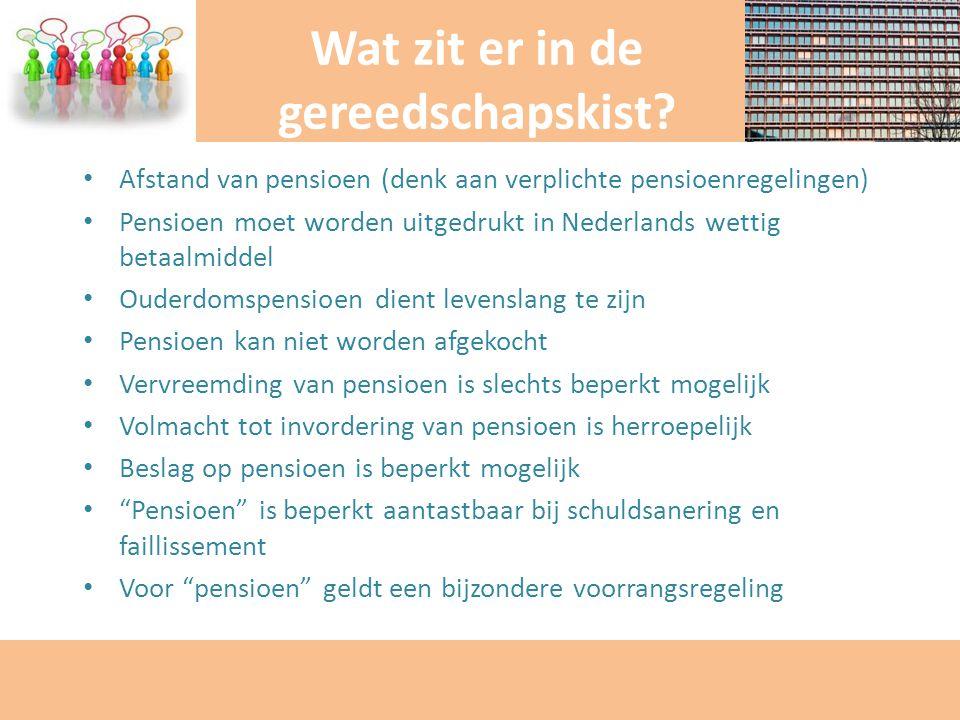 Afstand van pensioen (denk aan verplichte pensioenregelingen) Pensioen moet worden uitgedrukt in Nederlands wettig betaalmiddel Ouderdomspensioen dien