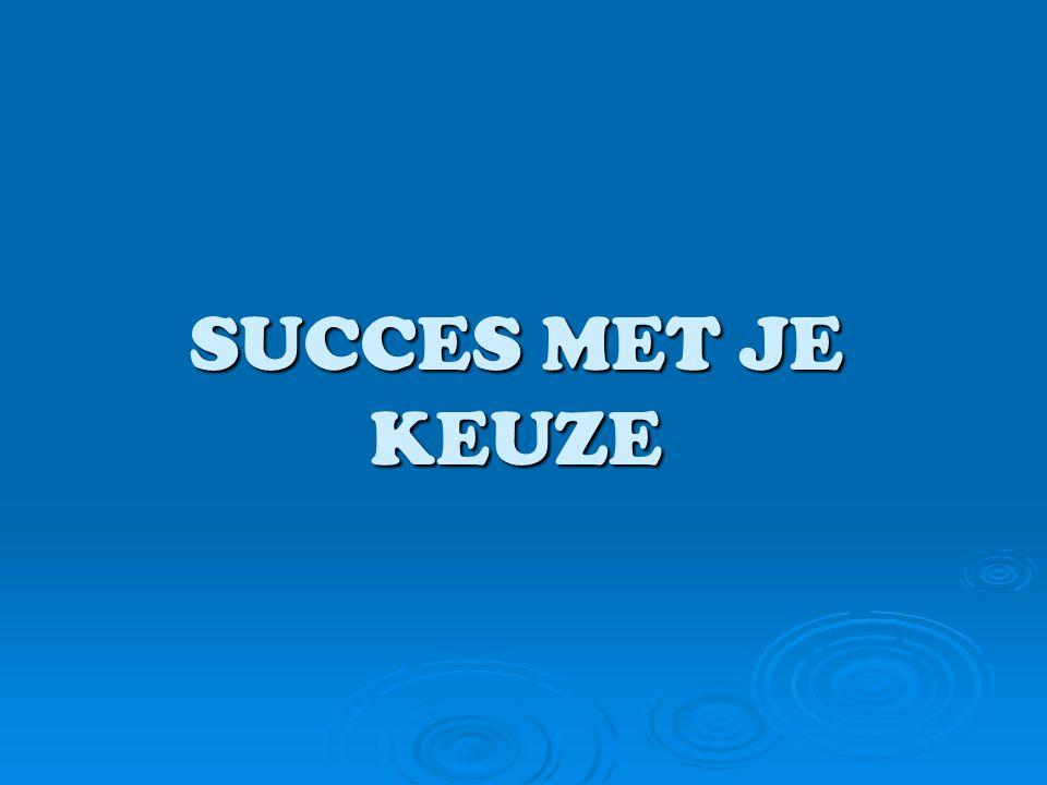 SUCCES MET JE KEUZE
