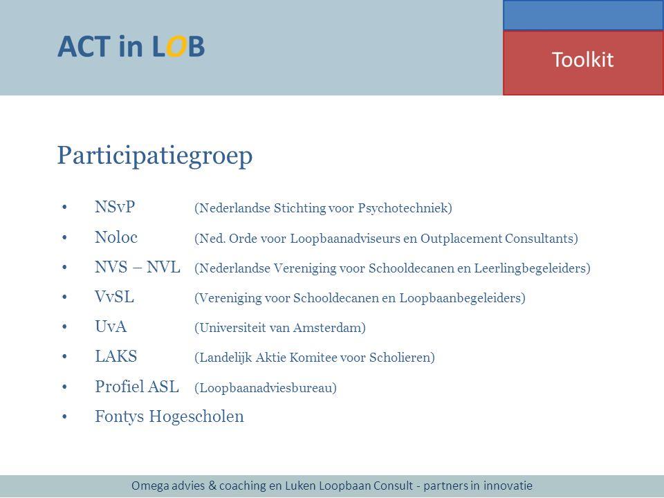 Participatiegroep NSvP (Nederlandse Stichting voor Psychotechniek) Noloc (Ned. Orde voor Loopbaanadviseurs en Outplacement Consultants) NVS – NVL (Ned