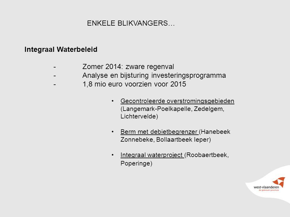 12 ENKELE BLIKVANGERS… Integraal Waterbeleid -Zomer 2014: zware regenval -Analyse en bijsturing investeringsprogramma -1,8 mio euro voorzien voor 2015 Gecontroleerde overstromingsgebieden (Langemark-Poelkapelle, Zedelgem, Lichtervelde) Berm met debietbegrenzer (Hanebeek Zonnebeke, Bollaartbeek Ieper) Integraal waterproject (Roobaertbeek, Poperinge)
